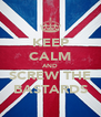 KEEP CALM AND SCREW THE BASTARDS - Personalised Poster A4 size