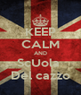 KEEP CALM AND ScUola  Del cazzo - Personalised Poster A4 size