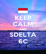 KEEP CALM AND SDELTA 6C - Personalised Poster A4 size