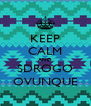 KEEP CALM AND SDROGO OVUNQUE - Personalised Poster A4 size