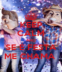 KEEP CALM AND SE É FESTA ME CHAMA  - Personalised Poster A4 size