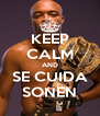 KEEP CALM AND SE CUIDA SONEN - Personalised Poster A4 size