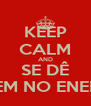KEEP CALM AND SE DÊ BEM NO ENEM! - Personalised Poster A4 size
