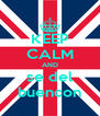 KEEP CALM AND se del buencon - Personalised Poster A4 size