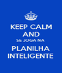 KEEP CALM AND SE JOGA NA PLANILHA INTELIGENTE - Personalised Poster A4 size
