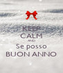 KEEP CALM AND Se posso BUON ANNO - Personalised Poster A4 size