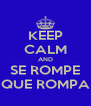 KEEP CALM AND SE ROMPE QUE ROMPA - Personalised Poster A4 size