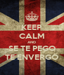 KEEP CALM AND SE TE PEGO TE ENVERGO - Personalised Poster A4 size