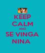 KEEP CALM AND SE VINGA NINA  - Personalised Poster A4 size