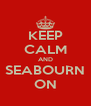 KEEP CALM AND SEABOURN ON - Personalised Poster A4 size
