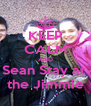 KEEP CALM AND Sean Stay at  the Jimmie - Personalised Poster A4 size