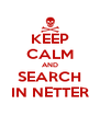 KEEP CALM AND SEARCH IN NETTER - Personalised Poster A4 size