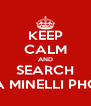KEEP CALM AND SEARCH LIZA MINELLI PHOTO - Personalised Poster A4 size