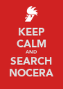 KEEP CALM AND SEARCH NOCERA - Personalised Poster A4 size