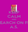 KEEP CALM AND SEARCH ON FB A.S. - Personalised Poster A4 size