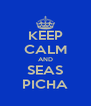 KEEP CALM AND SEAS PICHA - Personalised Poster A4 size