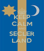 KEEP CALM AND SECLER LAND - Personalised Poster A4 size