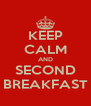 KEEP CALM AND SECOND BREAKFAST - Personalised Poster A4 size