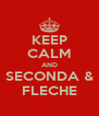 KEEP CALM AND SECONDA & FLECHE - Personalised Poster A4 size
