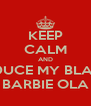 KEEP CALM AND SEDUCE MY BLACK BARBIE OLA - Personalised Poster A4 size