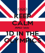 KEEP CALM AND SEE  1D IN THE OLYMPICS - Personalised Poster A4 size