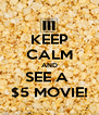 KEEP CALM AND SEE A  $5 MOVIE! - Personalised Poster A4 size