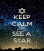 KEEP CALM AND SEE A STAR - Personalised Poster A4 size