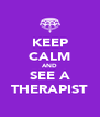 KEEP CALM AND SEE A THERAPIST - Personalised Poster A4 size