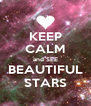 KEEP CALM and SEE BEAUTIFUL STARS - Personalised Poster A4 size