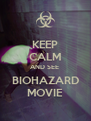 KEEP CALM AND SEE  BIOHAZARD MOVIE - Personalised Poster A4 size