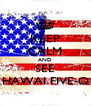KEEP CALM AND SEE HAWAI FIVE-O - Personalised Poster A4 size