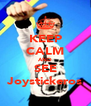 KEEP CALM AND SEE Joystickeros - Personalised Poster A4 size