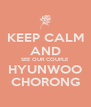 KEEP CALM AND SEE OUR COUPLE HYUNWOO CHORONG - Personalised Poster A4 size