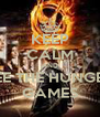 KEEP CALM AND SEE THE HUNGER GAMES - Personalised Poster A4 size