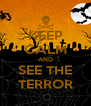 KEEP CALM AND SEE THE TERROR - Personalised Poster A4 size