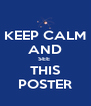 KEEP CALM AND SEE  THIS POSTER - Personalised Poster A4 size