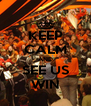 KEEP CALM AND SEE US WIN - Personalised Poster A4 size
