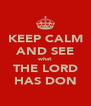 KEEP CALM AND SEE what THE LORD HAS DON - Personalised Poster A4 size