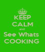 KEEP CALM and  See Whats  COOKING  - Personalised Poster A4 size