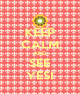 KEEP CALM AND SEE YESI - Personalised Poster A4 size