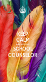 KEEP CALM AND SEE YOUR SCHOOL COUNSELOR - Personalised Poster A4 size
