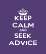 KEEP CALM AND SEEK ADVICE - Personalised Poster A4 size