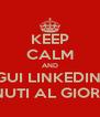 KEEP CALM AND SEGUI LINKEDIN 15 MINUTI AL GIORNO - Personalised Poster A4 size