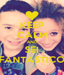 KEEP CALM AND SEI FANTASTICO - Personalised Poster A4 size