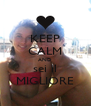 KEEP CALM AND sei il MIGLIORE - Personalised Poster A4 size