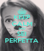 KEEP CALM AND SEI PERFETTA - Personalised Poster A4 size