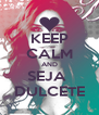 KEEP CALM AND SEJA  DULCETE - Personalised Poster A4 size