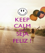 KEEP CALM AND SEJA FELIZ ! - Personalised Poster A4 size
