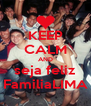 KEEP CALM AND seja feliz FamiliaLIMA - Personalised Poster A4 size
