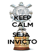 KEEP CALM AND SEJA  INVICTO - Personalised Poster A4 size